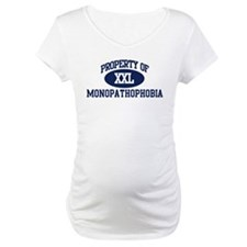 Property of monopathophobia Shirt
