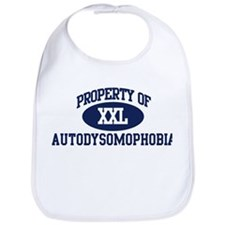 Property of autodysomophobia Bib