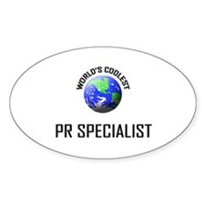World's Coolest PR SPECIALIST Oval Decal