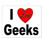 I Love Geeks Small Poster