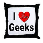 I Love Geeks Throw Pillow