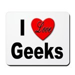 I Love Geeks Mousepad