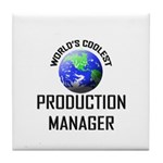 World's Coolest PRODUCTION MANAGER Tile Coaster