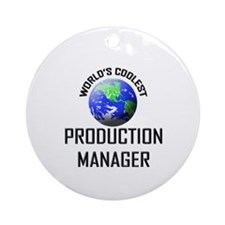 World's Coolest PRODUCTION MANAGER Ornament (Round