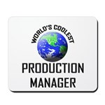 World's Coolest PRODUCTION MANAGER Mousepad