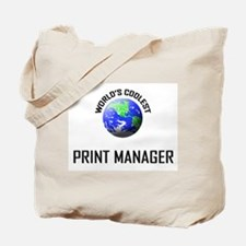 World's Coolest PRINT MANAGER Tote Bag