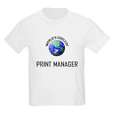 World's Coolest PRINT MANAGER T-Shirt