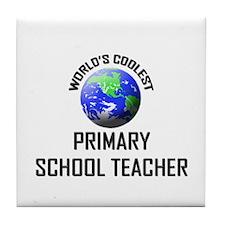 World's Coolest PRIMARY SCHOOL TEACHER Tile Coaste