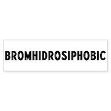 bromhidrosiphobic Bumper Bumper Sticker