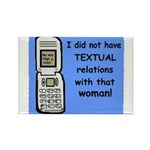 i did NOT have TEXTUAL relations Rectangle Magnet