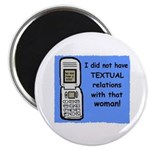 i did NOT have TEXTUAL relations Magnet