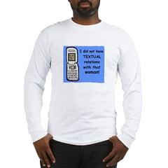 i did NOT have TEXTUAL relations Long Sleeve T-Shi