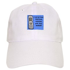 i did NOT have TEXTUAL relations Baseball Cap
