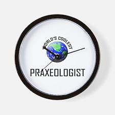 World's Coolest PRAXEOLOGIST Wall Clock
