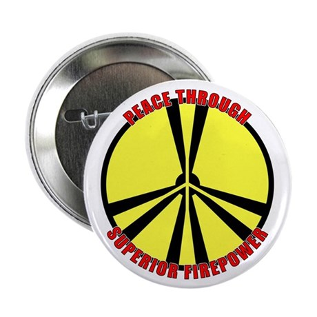 """Peace Through Nuclear Weapons 2.25"""" Button (10 pac"""
