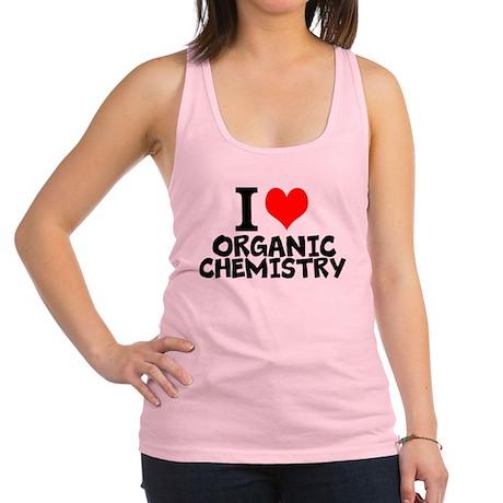 I Love Organic Chemistry Tank Top