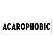 acarophobic Bumper Bumper Sticker