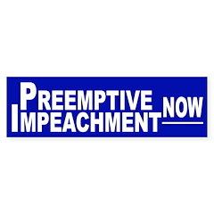 Preemptive Impeachment Now sticker