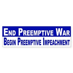 End Preemptive War (bumper sticker)