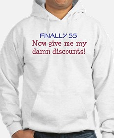 Finally 55... give me my damn discounts Hoodie