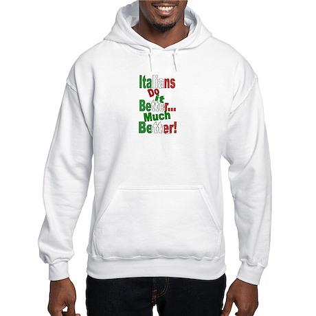 Italian Do it Better Hooded Sweatshirt