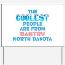 Coolest: Bantry, ND Yard Sign