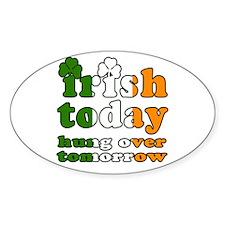 Irish Today Hung Over Tomorrow Decal