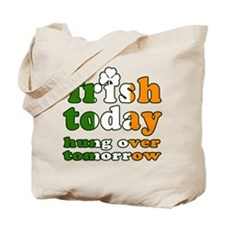 Irish Today Hung Over Tomorrow Tote Bag