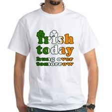 Irish Today Hung Over Tomorrow Shirt