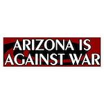 Arizona is Against War Bumper Sticker