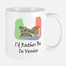 I'd Rather Be In Venice Mug