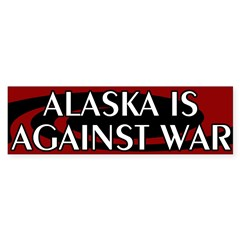 Alaska Is Against War bumper sticker