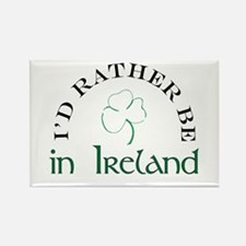 I'd Rather Be In Ireland Rectangle Magnet