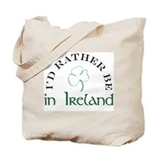 I'd Rather Be In Ireland Tote Bag