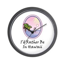 I'd Rather Be In Hawaii Wall Clock
