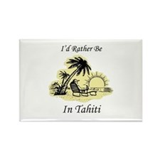 I'd Rather Be In Tahiti Rectangle Magnet