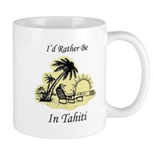 I'd Rather Be In Tahiti Mug