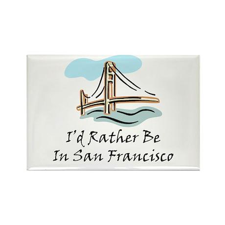 I'd Rather Be In San Francisc Rectangle Magnet