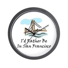 I'd Rather Be In San Francisc Wall Clock