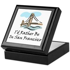 I'd Rather Be In San Francisc Keepsake Box