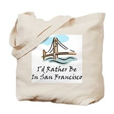 I'd Rather Be In San Francisc Tote Bag
