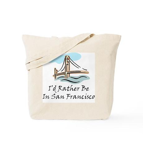 I'd Rather Be In San Francisc Tote Bag