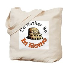 I'd Rather Be In Rome Tote Bag