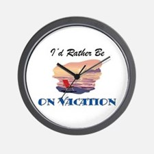 I'd Rather Be On Vacation Wall Clock