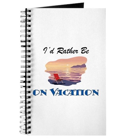 I'd Rather Be On Vacation Journal