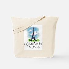 I'd Rather Be In Paris Tote Bag