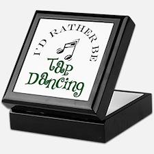 I'd Rather Be Tap Dancing Keepsake Box