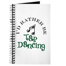I'd Rather Be Tap Dancing Journal
