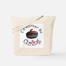 I'd Rather Be Curling Tote Bag