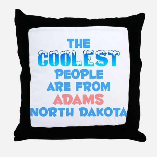 Coolest: Adams, ND Throw Pillow